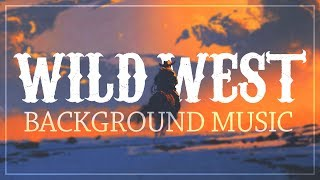 Western Background Music for Videos I Wild West Instrumental Themes I No Copyright Music