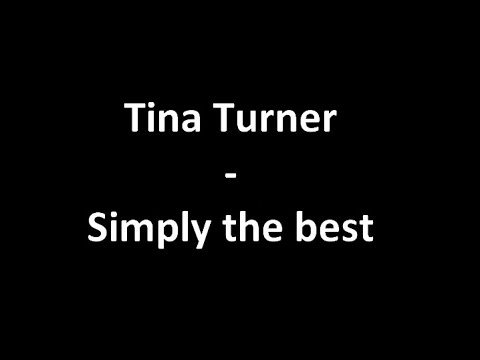 Tina turner - Simply the Best (with Lyrics)