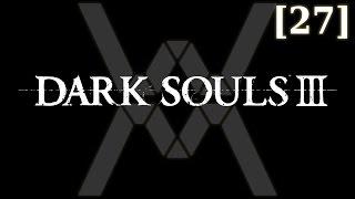 Dark Souls 3 - прохождение/гайд [27] - Безымянный Король / Nameless King
