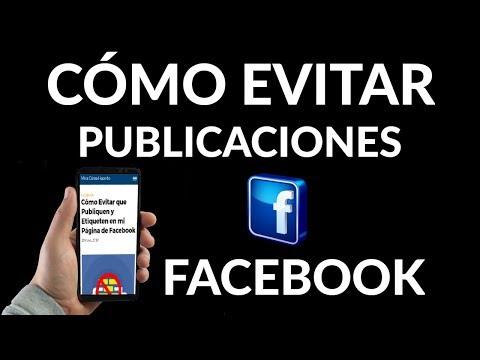 ¿Cómo Evitar que Publiquen y Etiqueten en mi Página de Facebook?