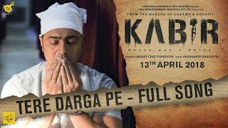 Tere Darga Pe | KABIR | Dev | Rukmini Maitra | Indraadip Das Gupta | Srijato | Aniket Chattopadhyay