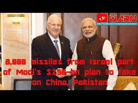 8,000 missiles from Israel part of Modi's $250-bn plan to take on China, Pakistan