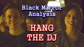 Black Mirror Analysis: Hang the DJ
