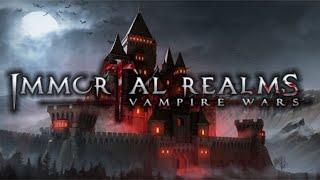 Immortal Realms Vampire Wars - Vampiric Empire Building Strategy