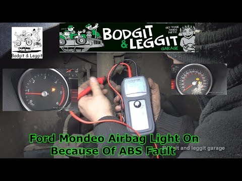 Ford Mondeo Airbag Light On Because Of ABS Fault (C1A91) Bodgit And Leggit Garage