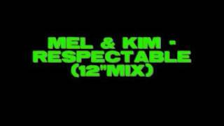 "Mel & Kim - Respectable (12"" mix)"
