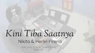 Kini Tiba Saatnya (Auld Lang Syne) - Nikita & Herlin Pirena | Piano Instrumental