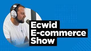 كيفية إنشاء التجارة الإلكترونية والفيديو نفسك | Ecwid بودكاست #52