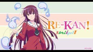 Re-Kan! Abridged! Episode 1!
