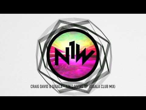 Craig David & Sigala - Ain't Giving Up (Sigala Club Mix)