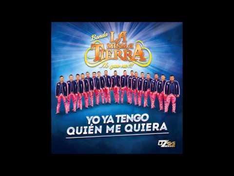 Banda la misma tierra 2015 CD completo Yo ya tengo quien me quiera