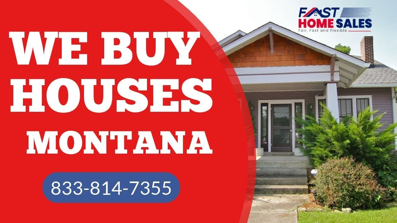 We Buy Houses Montana - Sell My House Fast - Fast Home Sales