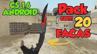 Pack de Facas do Cs:Go p/ Cs 1.6 Android e Pc (Pack v2 - Knives)