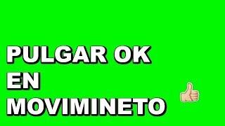PULGAR OK PEQUEÑO EN MOVIMIENTO PANTALLA VERDE O CHROMA KEY