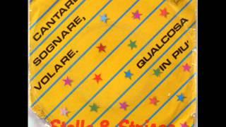 STELLE & STRISCE      CANTARE SOGNARE VOLARE    1982