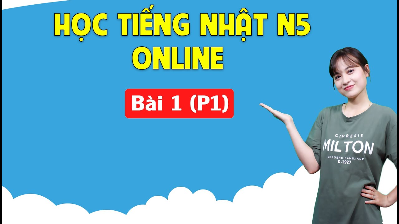 Học tiếng Nhật sơ cấp N5 Online - Bài 1 (P1) Giới thiệu Bảng Chữ Cái Tiếng Nhật