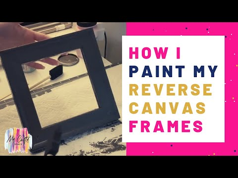 Reverse Canvas Tutorial: How to Paint The Frames With Wood Stain or Chalk Paint