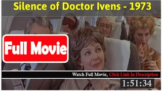 Dr. Iven's Silence (1973) *Full MoVieS*#