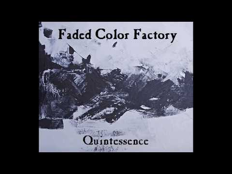 Faded Color Factory - Quintessence