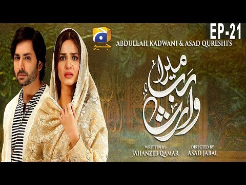 mera-rab-waris---episode-21---12-june-19-|-har-pal-geo