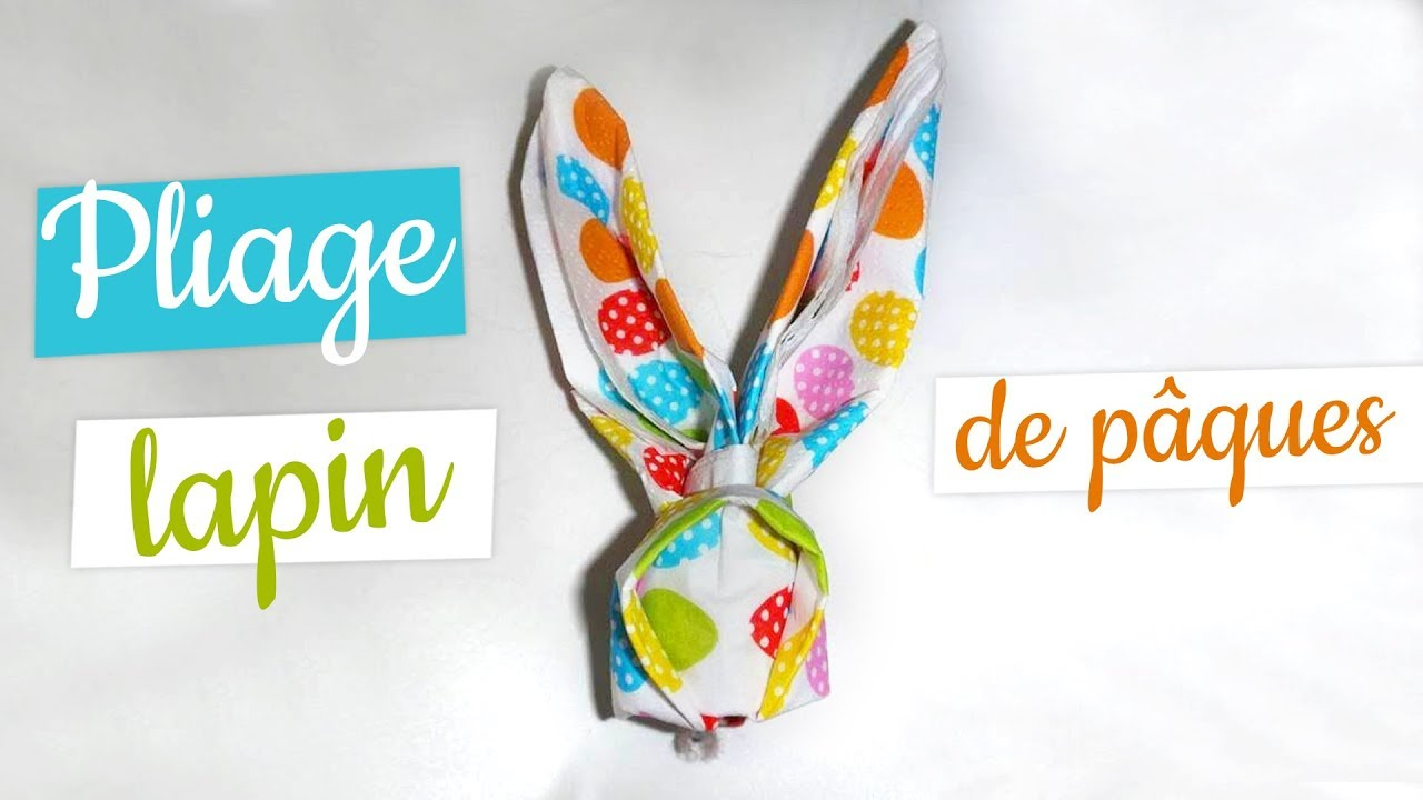 Tuto pliage serviette lapin de p ques youtube - Pliage serviette facile et rapide ...