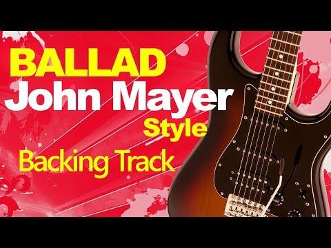 BALLAD John Mayer Style Guitar Jam Track 85 Bpm D