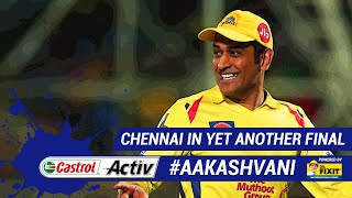 #IPL2019: CHENNAI make their 8th FINAL: 'Castrol Activ' #AakashVani, powered by 'Dr. Fixit'