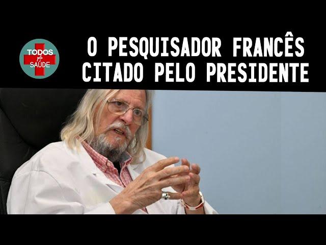 O PESQUISADOR FRANCÊS CITADO POR BOLSONARO