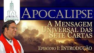 APOCALIPSE DE JOÃO: A MENSAGEM UNIVERSAL DAS SETE CARTAS (Episódio 1)