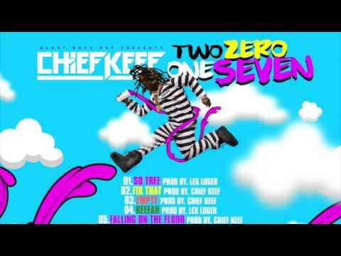Chief Keef - Two Zero One Seven [FULL MIXTAPE STREAM]