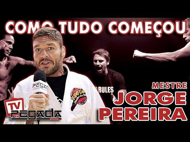 Como Tudo Começou - Mestre Jorge Pereira - TV Pegada #155