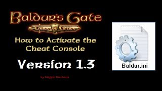 How to Active the Cheat Console in Baldurs Gate:  Enhanced Edition - Version 1.3