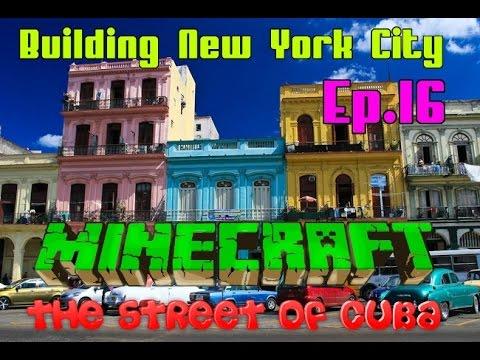 Minecraft NYC Custom Map: The Street of Cuba   Episode 16 (Speed Build)
