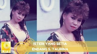 Endang S. Taurina - Isteri Yang Setia (Official Audio)