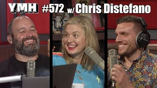 Your Mom's House Podcast - Ep. 572 w/ Chris Distefano