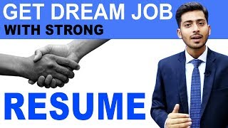 Get DREAM JOB with Strong RESUME by Abhishek Kumar