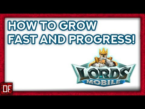 Lords Mobile: How To Gain Might And Progress Fast!