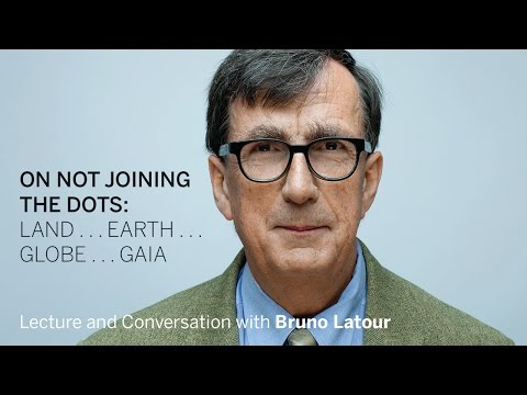 Bruno Latour | On Not Joining the Dots || Radcliffe Institut