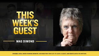 Mag Dimond: Award-winning Memoirs, Documenting Your Legacy, And Mindfulness For Writers.