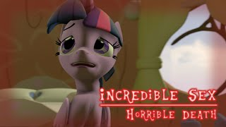 [SFM Ponies] Incredible Sex = Horrible Death