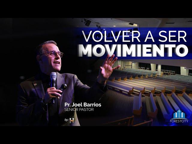 💒👉 5/2/2020 Volver a Ser Movimiento - Pr. Joel Barrios 👈✝️