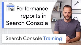 Performance Reports In Search Console - Google Search Console Training