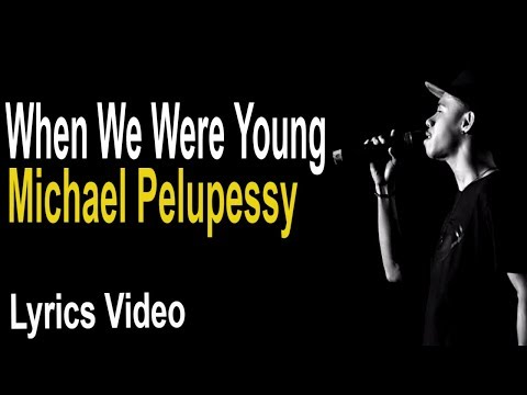 WHEN WE WERE YOUNG - ADELE MICHAEL PELUPESSY COVER