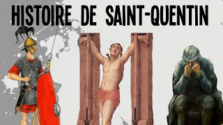 L'histoire de Saint-Quentin