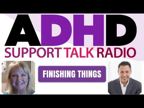 Why Can't we Finish? ADHD Podcast with Alan Brown and Lynne Edris