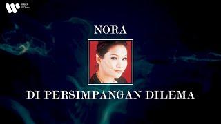 Nora - Di Persimpangan Dilema (Lirik Video)