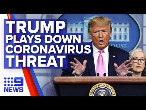 Donald Trump Plays Down Coronavirus In White House Briefing | Nine News Australia