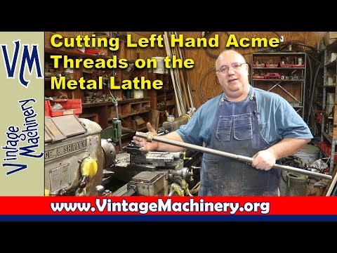 Cutting Internal & External Left Hand Acme Threads on the Me