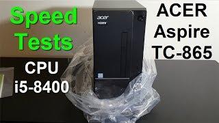 ACER Aspire TC-865 i5-8400 Unboxing, Review & Benchmarks - ACER Computer Desktop 2019