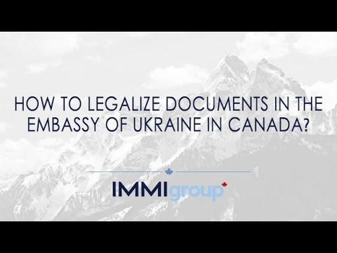 How to legalize documents in the Embassy of Ukraine in Canada?